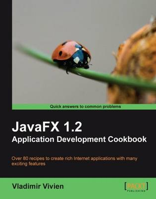JavaFX 1.2 Application Development Cookbook (Paperback)