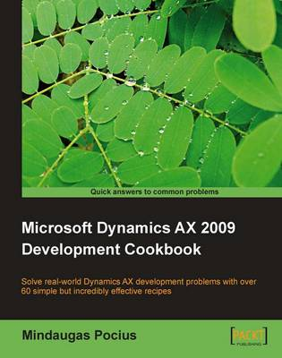 Microsoft Dynamics AX 2009 Development Cookbook (Paperback)