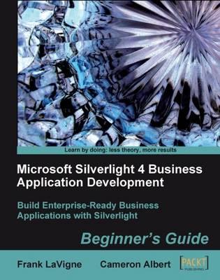 Microsoft Silverlight 4 Business Application Development: Beginner's Guide (Paperback)