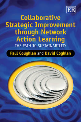 Collaborative Strategic Improvement Through Network Action Learning: The Path to Sustainability (Hardback)