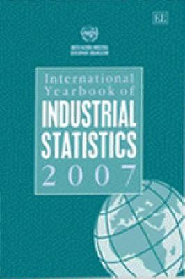 International Yearbook of Industrial Statistics 2007 - International Yearbook of Industrial Statistics Series (Hardback)