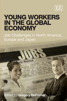 Young Workers in the Global Economy: Job Challenges in North America, Europe and Japan (Hardback)