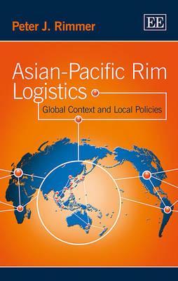 Asian-Pacific RIM Logistics: Global Context and Local Policies (Hardback)