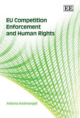 Eu Competition Enforcement and Human Rights (Hardback)