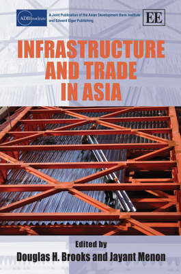 Infrastructure and Trade in Asia - ADBI Series on Asian Economic Integration and Cooperation (Hardback)