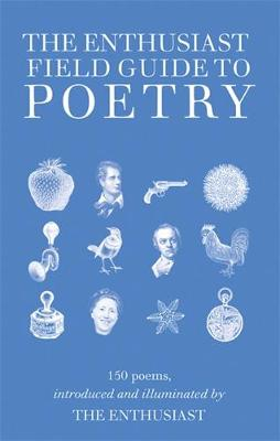 The Enthusiast's Field Guide to Poetry (Hardback)