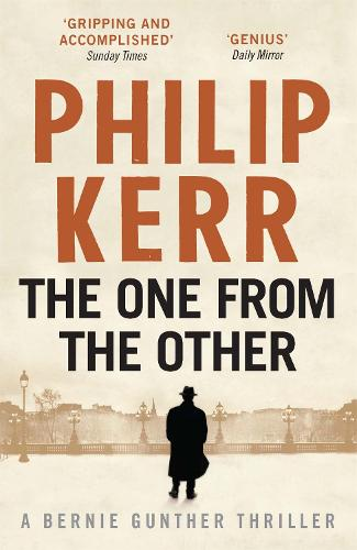 The One From The Other: Bernie Gunther Thriller 4 - Bernie Gunther (Paperback)