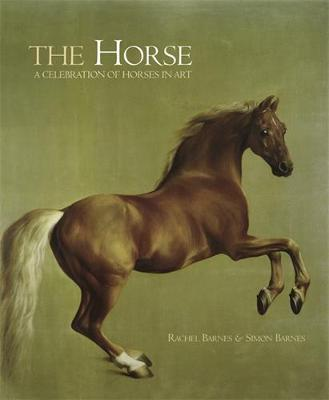 The Horse: A Celebration of Horses in Art (Hardback)