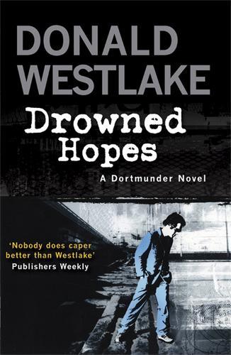 Drowned Hopes: A Dortmunder Mystery (Paperback)