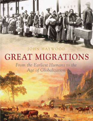 The Great Migrations: The 50 Greatest Migrations of Human History (Hardback)