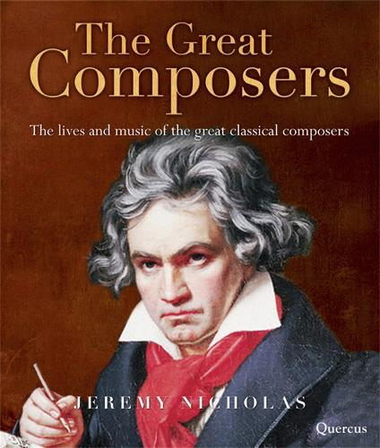 The Great Composers: The Lives and Music of the Great Classical Composers (Hardback)