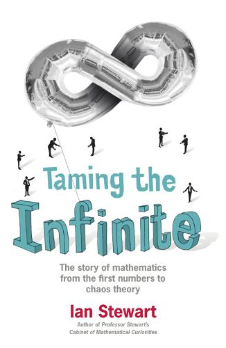 Taming the Infinite: The Story of Mathematics (Paperback)