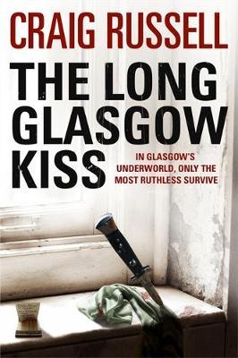 The Long Glasgow Kiss: A Lennox Thriller (Hardback)