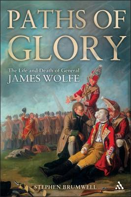 Paths of Glory: The Life and Death of General James Wolfe (Paperback)