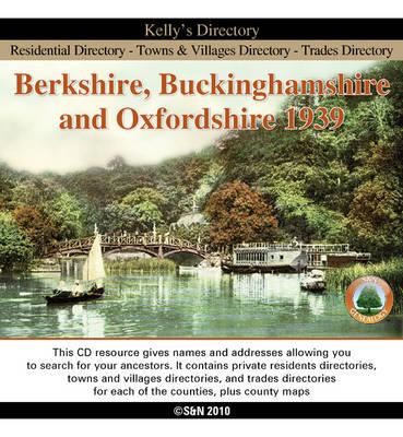 Berkshire, Buckinghamshire & Oxfordshire Kelly's 1939 Directory (CD-ROM)