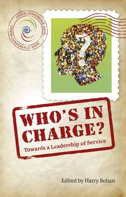 Who's in Charge?: Towards a Leadership of Service (Ceifin Papers 2009) (Paperback)