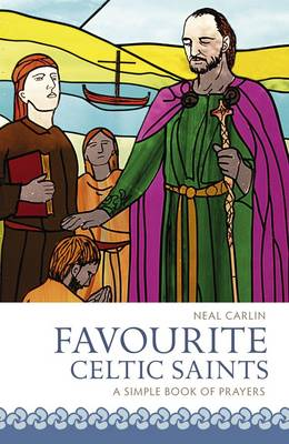 Favourite Celtic Saints: A Simple Book of Prayers (Paperback)