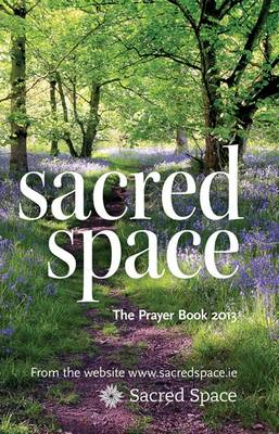 Sacred Space: The Prayer Book 2013 (Paperback)