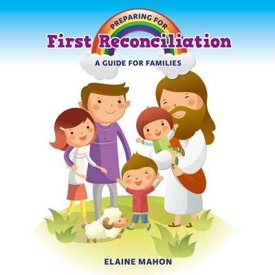 Preparing for First Reconciliation: A Guide for Families (Paperback)