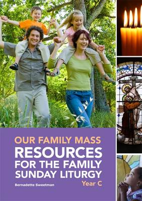 Our Family Mass: Resources for the Family Sunday Liturgy Year C (Spiral bound)