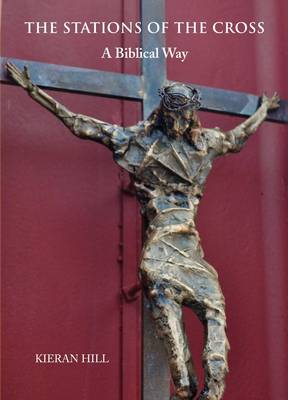 The Stations of the Cross: A Biblical Way (Paperback)