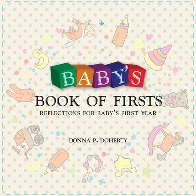 Baby's Book of Firsts: Reflections for Baby's First Year (Hardback)