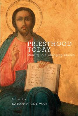 Priesthood Today: Ministry in a Changing Church (Paperback)