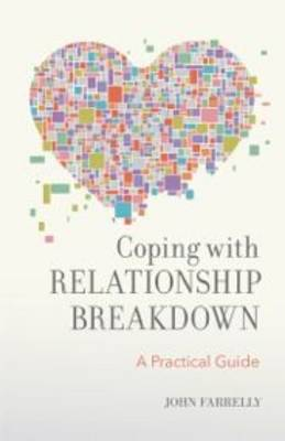 Coping with Relationship Breakdown: A Practical Guide (Paperback)