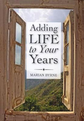 Adding Life to Your Years (Hardback)