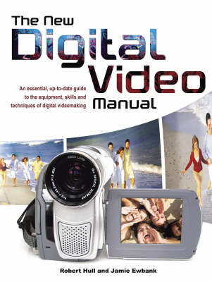 The New Digital Video Manual (Paperback)