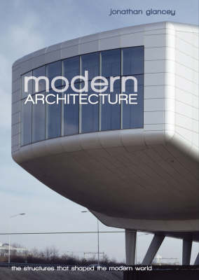 Modern Architecture: The Structures That Shaped the Modern World (Paperback)