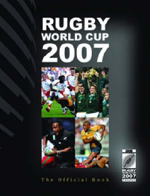 IRB Rugby World Cup 2007: The Official Book (Hardback)
