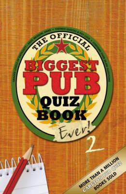 The Biggest Pub Quiz Book Ever! 2 (Paperback)