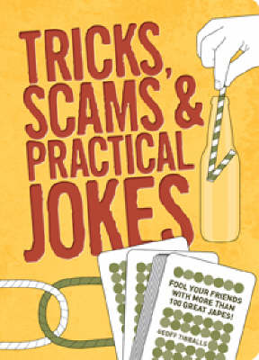 Tricks, Scams and Practical Jokes (Paperback)