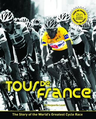 Tour De France: The Story of the World's Greatest Cycle Race (Paperback)