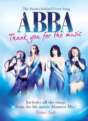 Abba: Thank You for the Music - The Stories Behind Every Song - Stories Behind the Songs (Paperback)