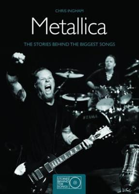 Metallica: The Stories Behind the Biggest Songs (Paperback)