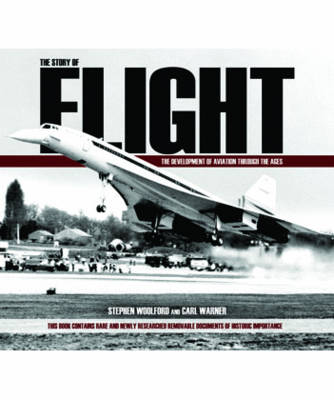 Story of Flight: The Development of Aviation Through the Ages (Hardback)