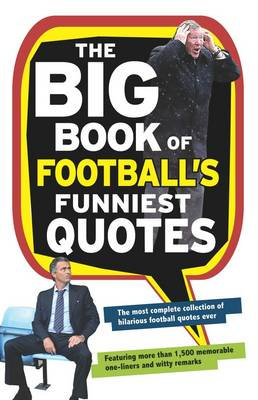 The Big Book of Football's Funniest Quotes (Hardback)