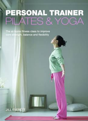 Pilates and Yoga: Personal Trainer (Paperback)