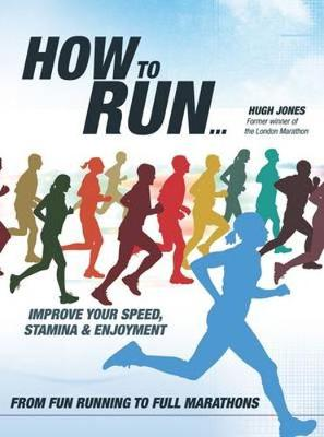 How to Run...: Improve Your Speed, Stamina and Enjoyment (Paperback)