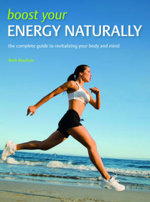 Boost Your Energy Naturally (Paperback)