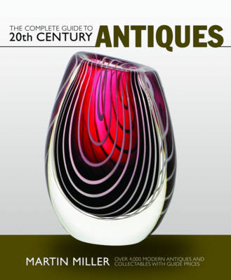Complete Guide to 20th Century Antiques (Paperback)