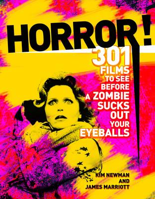 Horror!: 301 Films to See Before a Zombie Sucks Out Your Eyeballs! (Paperback)