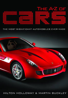 The A - Z of Cars: The Greatest Automobiles Ever Made (Paperback)