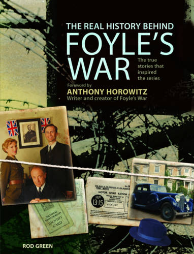 The Real History Behind Foyle's War (Hardback)