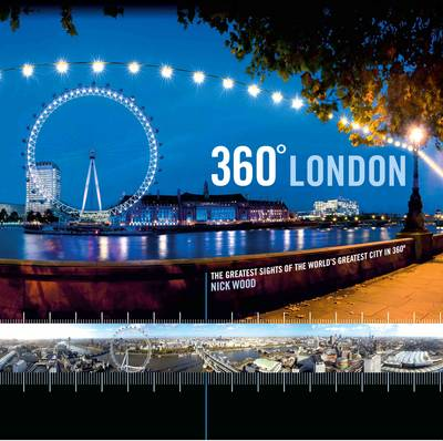 360 London: The Greatest Sights of the World's Greatest City in 360 (Hardback)