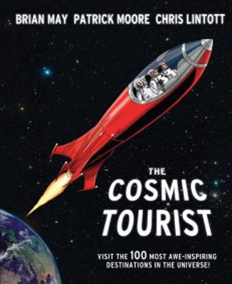 Cosmic Tourist: Visit the 100 Most Awe-Inspiring Destinations in the Universe! (Hardback)