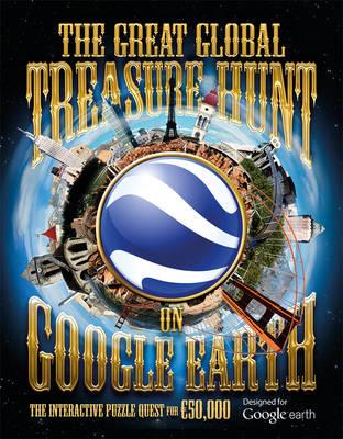 The Great Global Treasure Hunt on Google Earth (Hardback)
