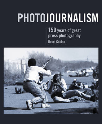 Photojournalism: 150 Years of Outstanding Press Photography (Paperback)